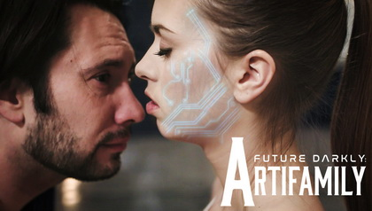 FUTURE DARKLY: ARTIFAMILY  FATHER SEDUCED BY ANDROID CLONE OF 18-YO DAUGHTER