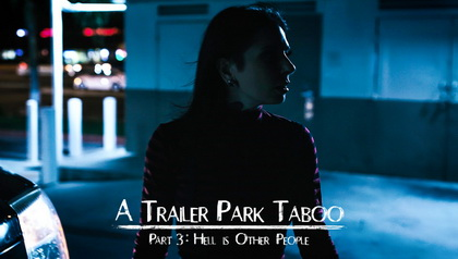 TRAILER PARK TABOO - PART 3  HELL IS OTHER PEOPLE